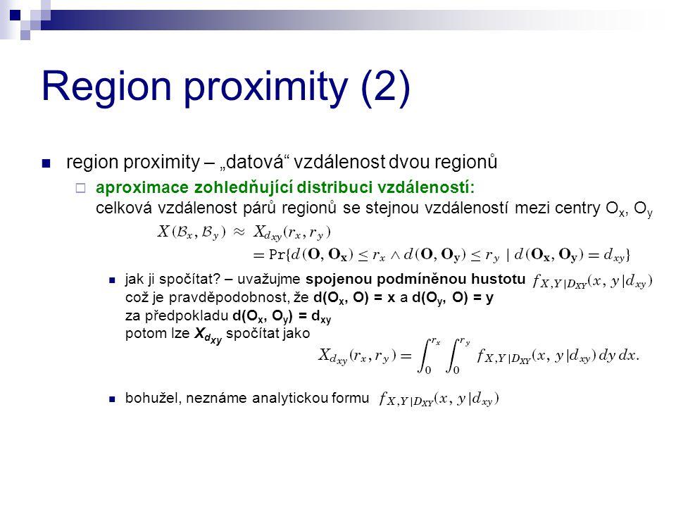 """Region proximity (2) region proximity – """"datová"""" vzdálenost dvou regionů  aproximace zohledňující distribuci vzdáleností: celková vzdálenost párů reg"""