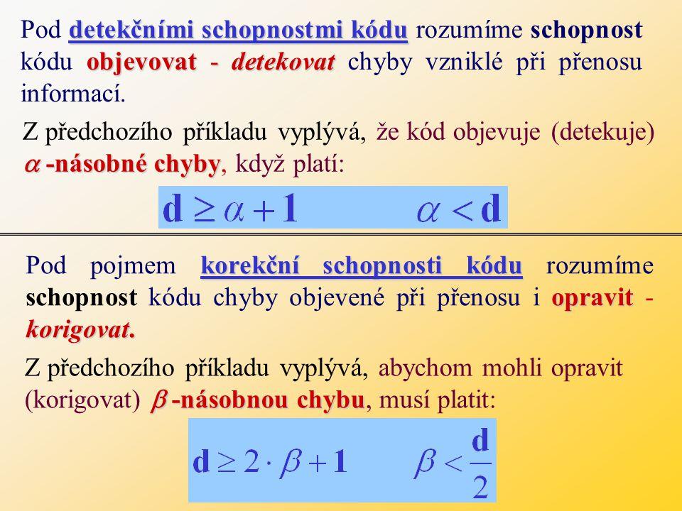Příklad: Mějme dvojkový 3-místný kód.