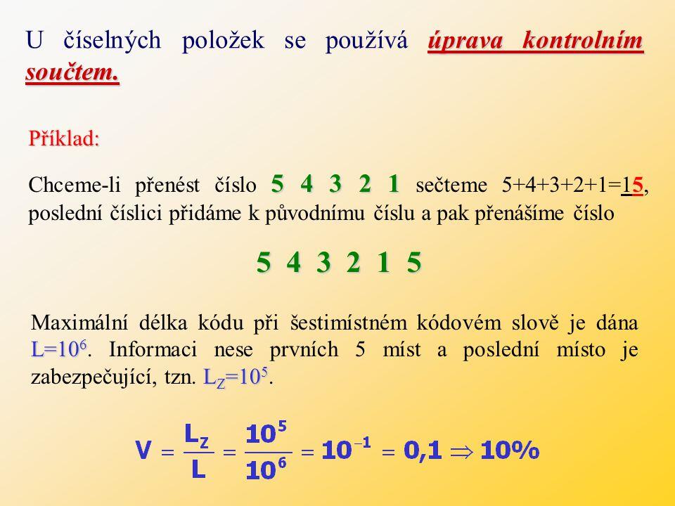 úprava kontrolním součtem.U číselných položek se používá úprava kontrolním součtem.
