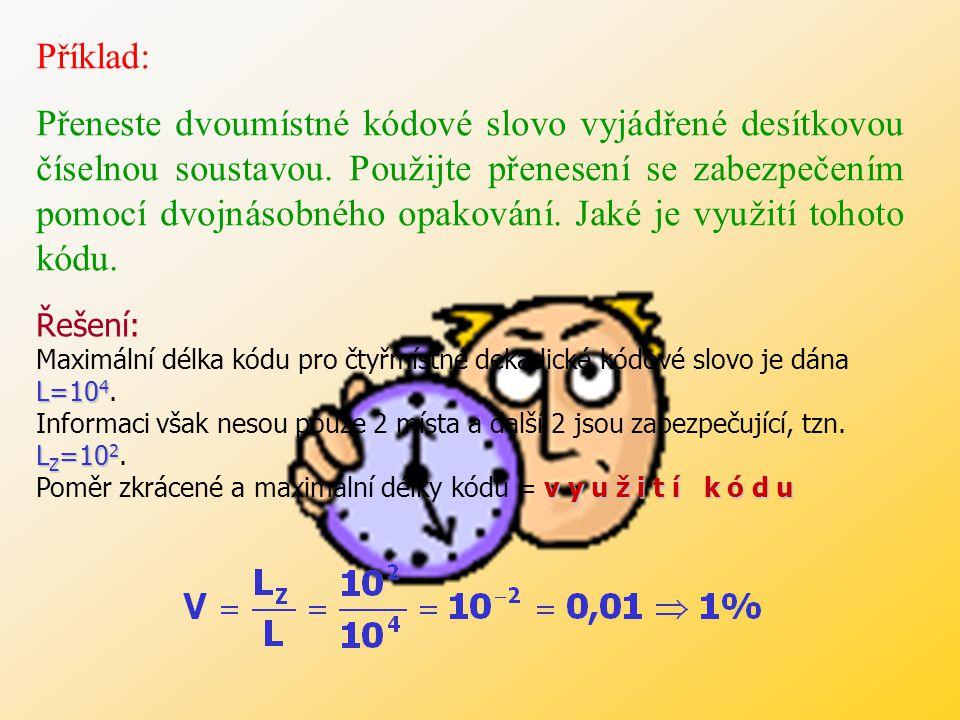 Příklad: Přeneste dvoumístné kódové slovo vyjádřené desítkovou číselnou soustavou.