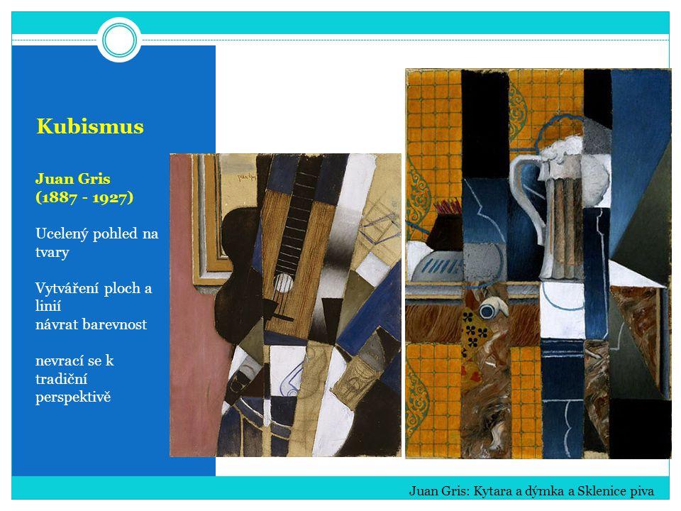 Kubismus Juan Gris (1887 - 1927) Ucelený pohled na tvary Vytváření ploch a linií návrat barevnost nevrací se k tradiční perspektivě Juan Gris: Kytara