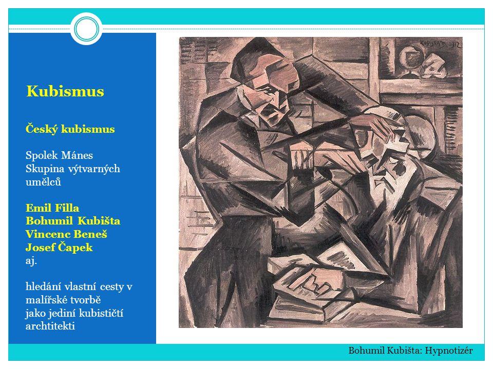 Kubismus Český kubismus Spolek Mánes Skupina výtvarných umělců Emil Filla Bohumil Kubišta Vincenc Beneš Josef Čapek aj.