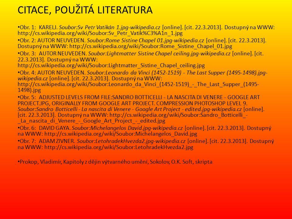 CITACE, POUŽITÁ LITERATURA Obr. 1: KARELJ. Soubor:Sv Petr Vatikán 1.jpg-wikipedia.cz [online].