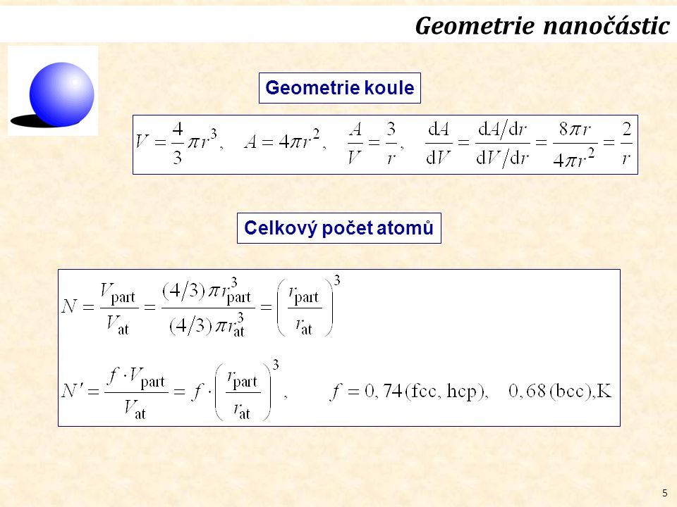 5 Geometrie nanočástic Geometrie koule Celkový počet atomů