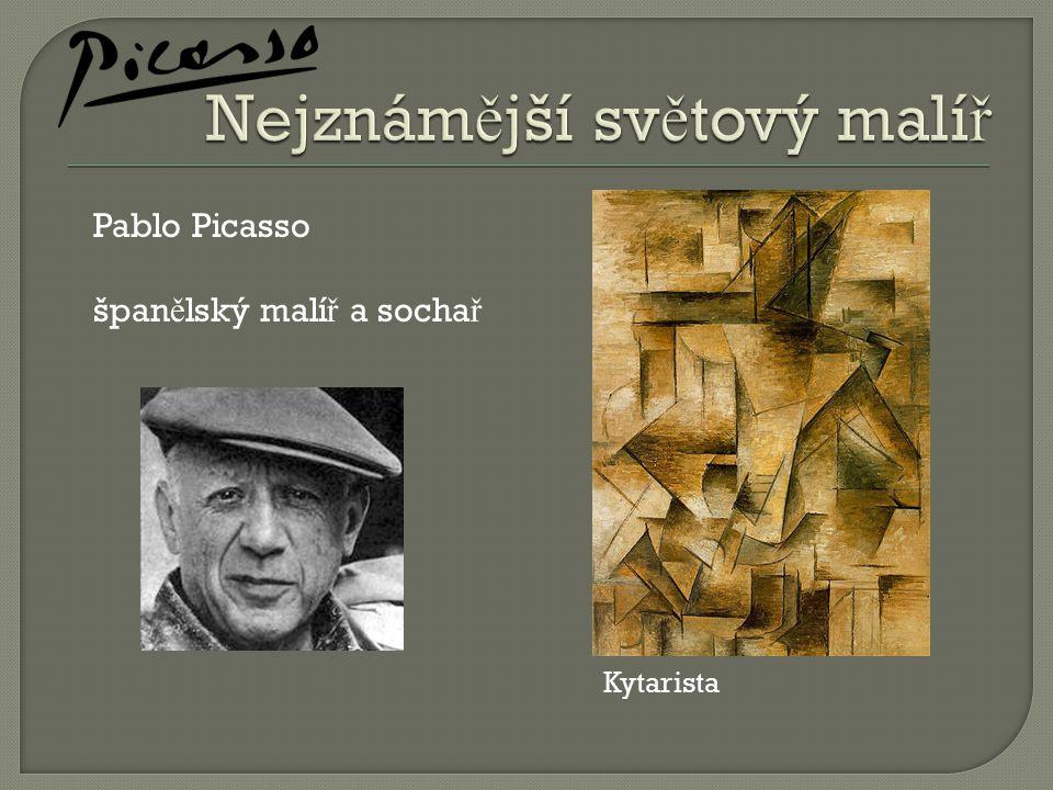 Pablo Picasso špan ě lský malí ř a socha ř Kytarista