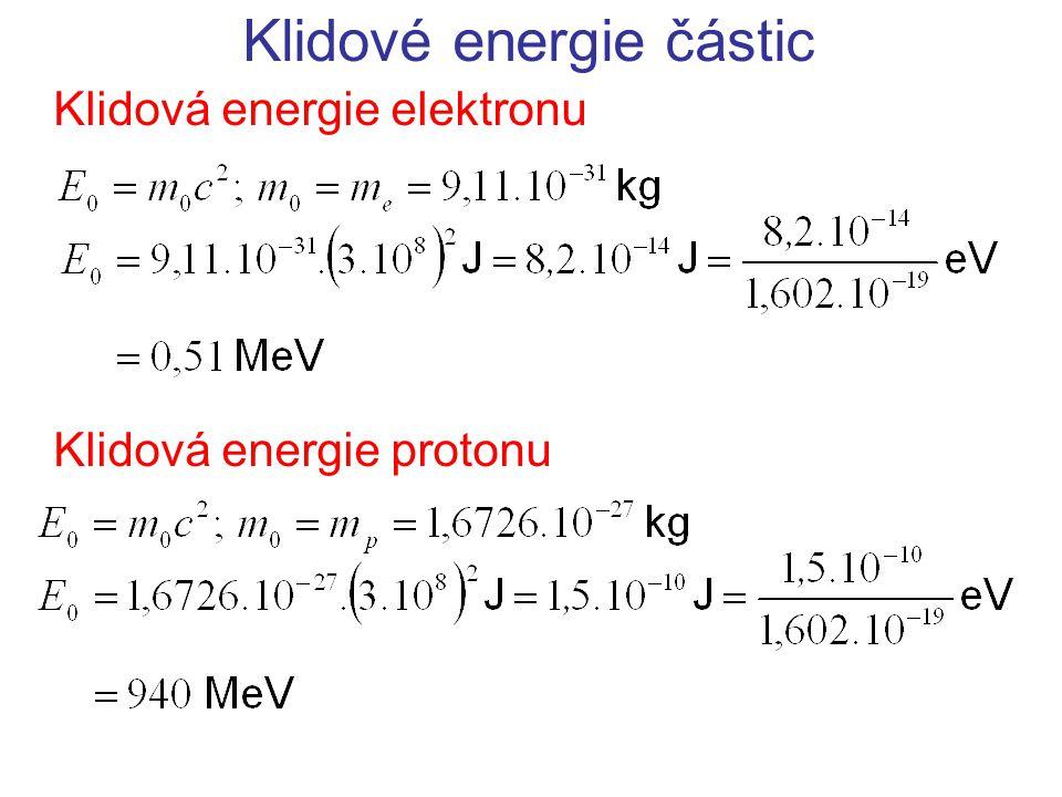 Klidové energie částic Klidová energie elektronu Klidová energie protonu
