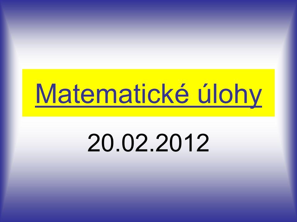 Matematické úlohy 20.02.2012
