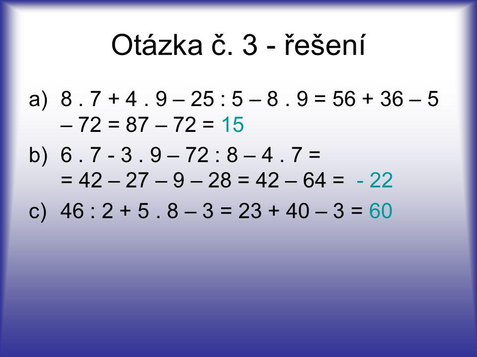 a)8. 7 + 4. 9 – 25 : 5 – 8. 9 = 56 + 36 – 5 – 72 = 87 – 72 = 15 b)6. 7 - 3. 9 – 72 : 8 – 4. 7 = = 42 – 27 – 9 – 28 = 42 – 64 = - 22 c)46 : 2 + 5. 8 –