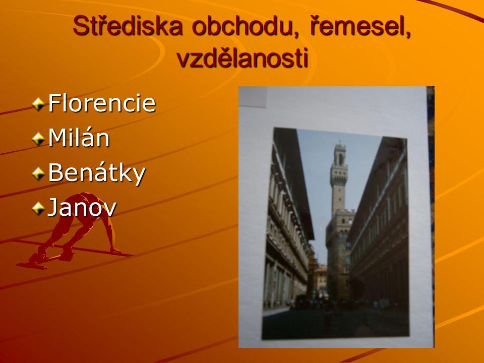 Střediska obchodu, řemesel, vzdělanosti FlorencieMilánBenátkyJanov