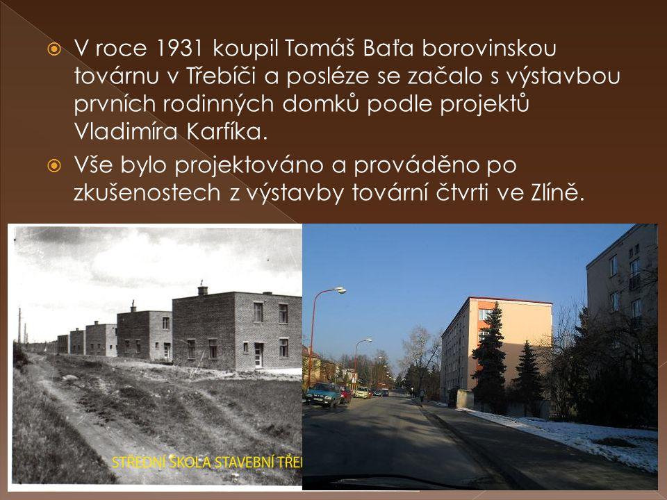  V roce 1931 koupil Tomáš Baťa borovinskou továrnu v Třebíči a posléze se začalo s výstavbou prvních rodinných domků podle projektů Vladimíra Karfíka