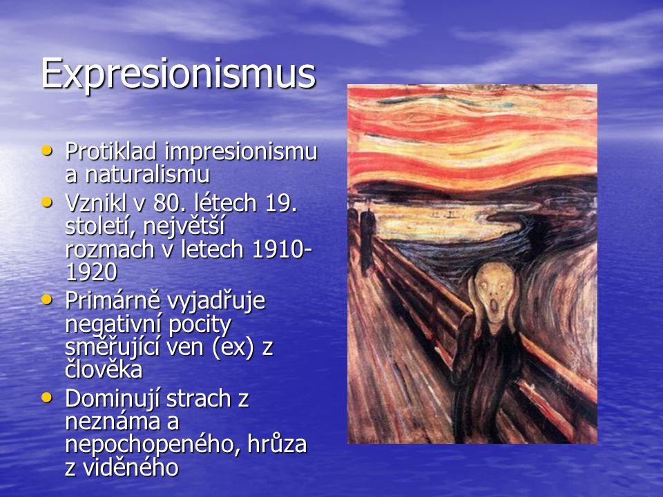 Expresionismus Protiklad impresionismu a naturalismu Protiklad impresionismu a naturalismu Vznikl v 80. létech 19. století, největší rozmach v letech