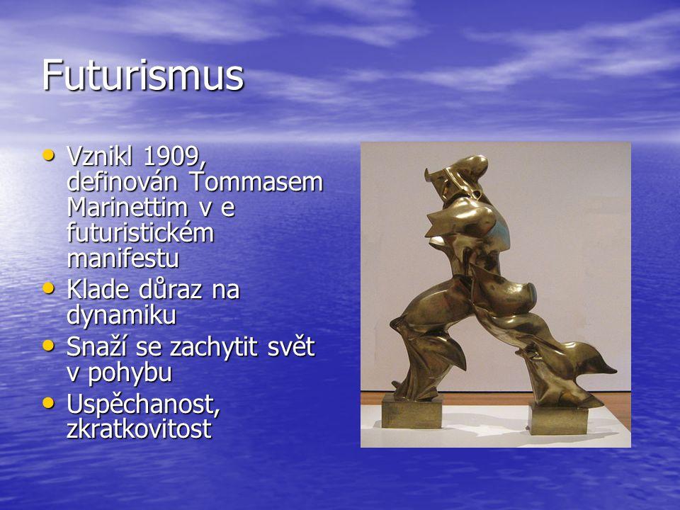Futurismus Vznikl 1909, definován Tommasem Marinettim v e futuristickém manifestu Vznikl 1909, definován Tommasem Marinettim v e futuristickém manifes