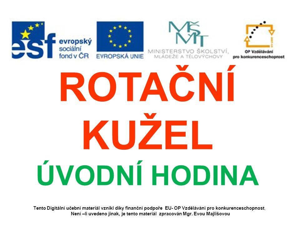 Tento Digitální učební materiál vznikl díky finanční podpoře EU- OP Vzdělávání pro konkurenceschopnost, Není –li uvedeno jinak, je tento materiál zpracován Mgr.