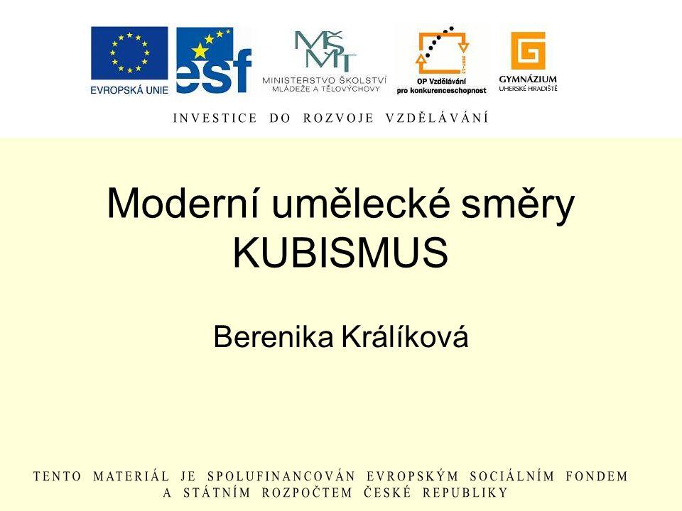 Moderní umělecké směry KUBISMUS Berenika Králíková