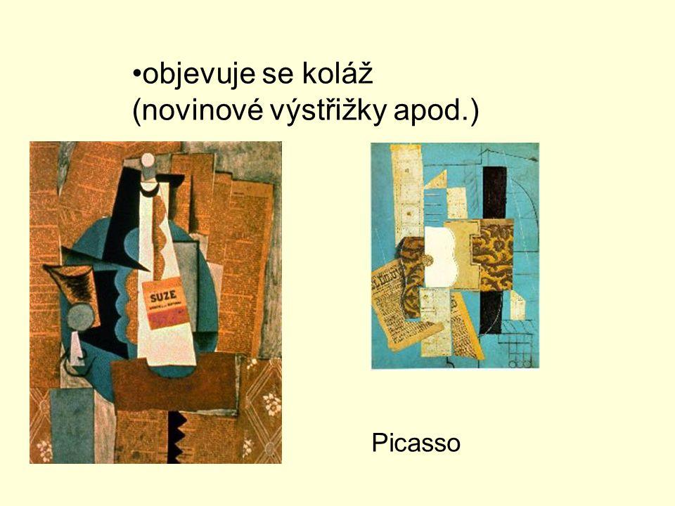 objevuje se koláž (novinové výstřižky apod.) Picasso