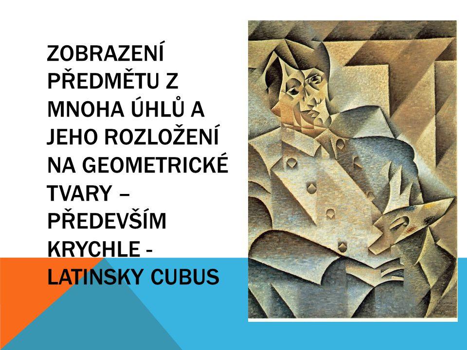 PŘEDSTAVITELÉ Pablo Picasso Georges Braque Emil Filla Bohumil Kubišta Josef Čapek