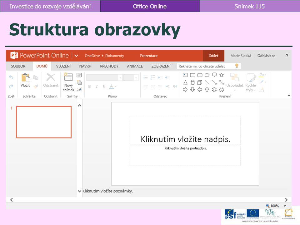 Struktura obrazovky Office OnlineSnímek 115Investice do rozvoje vzdělávání