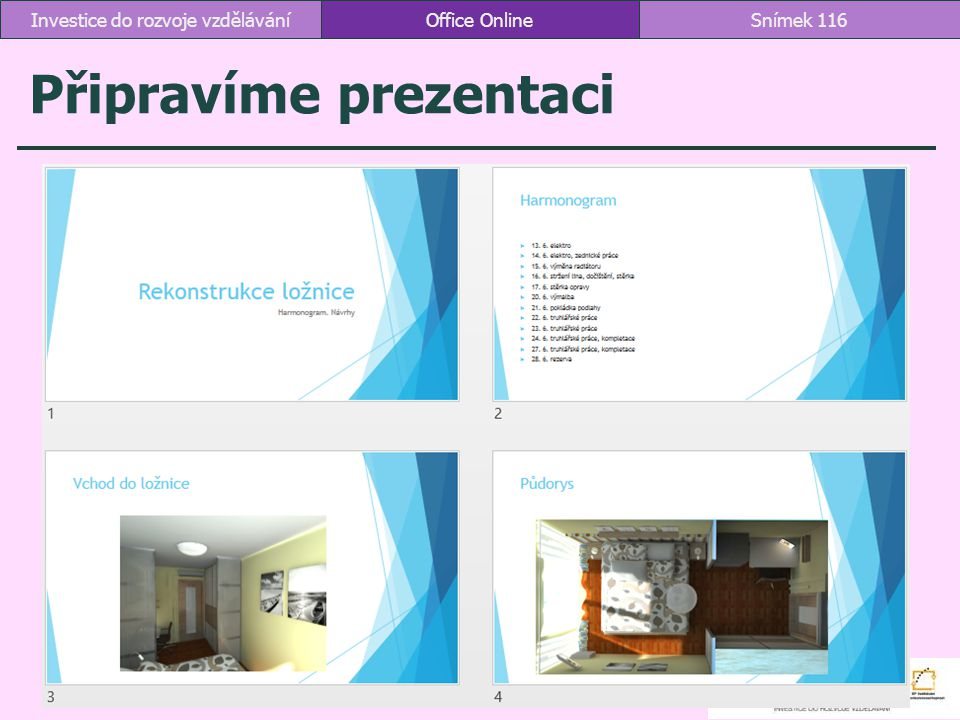 Připravíme prezentaci Office OnlineSnímek 116Investice do rozvoje vzdělávání