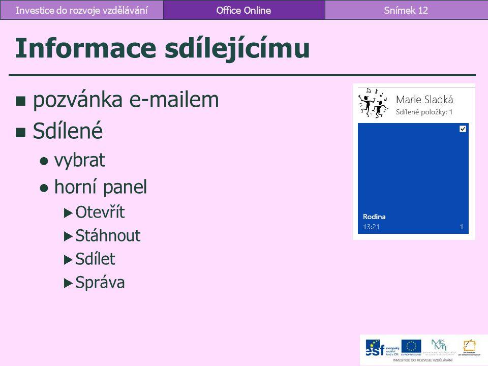 Informace sdílejícímu pozvánka e-mailem Sdílené vybrat horní panel  Otevřít  Stáhnout  Sdílet  Správa Office OnlineSnímek 12Investice do rozvoje v