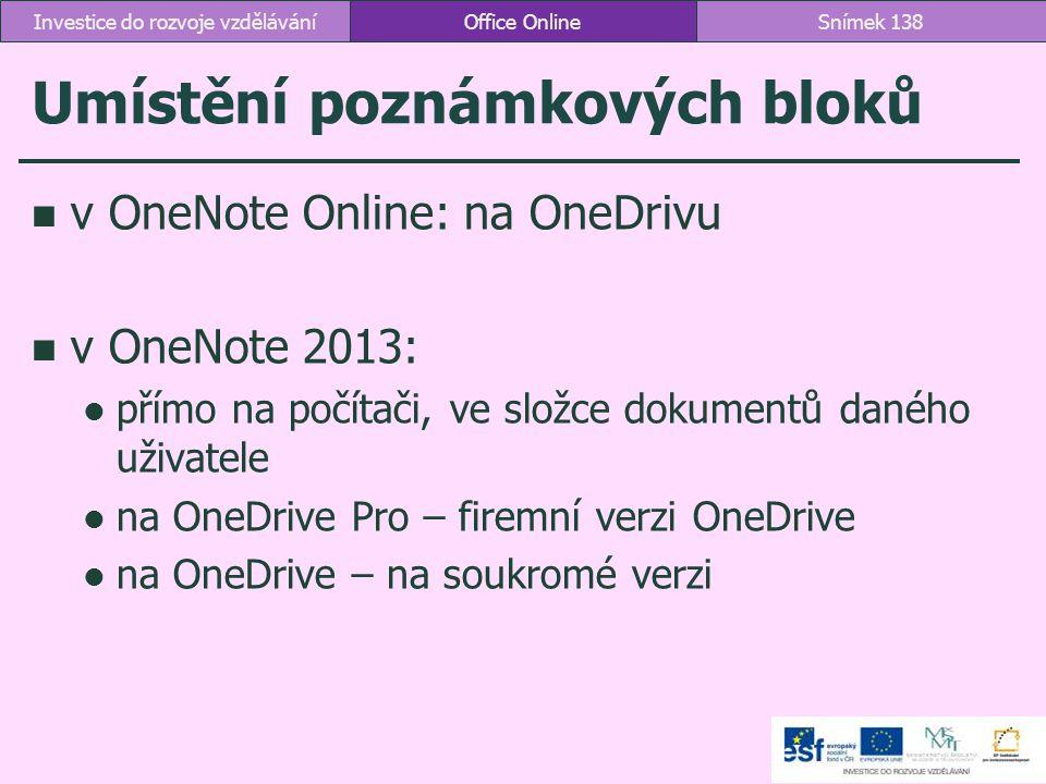 Umístění poznámkových bloků v OneNote Online: na OneDrivu v OneNote 2013: přímo na počítači, ve složce dokumentů daného uživatele na OneDrive Pro – fi