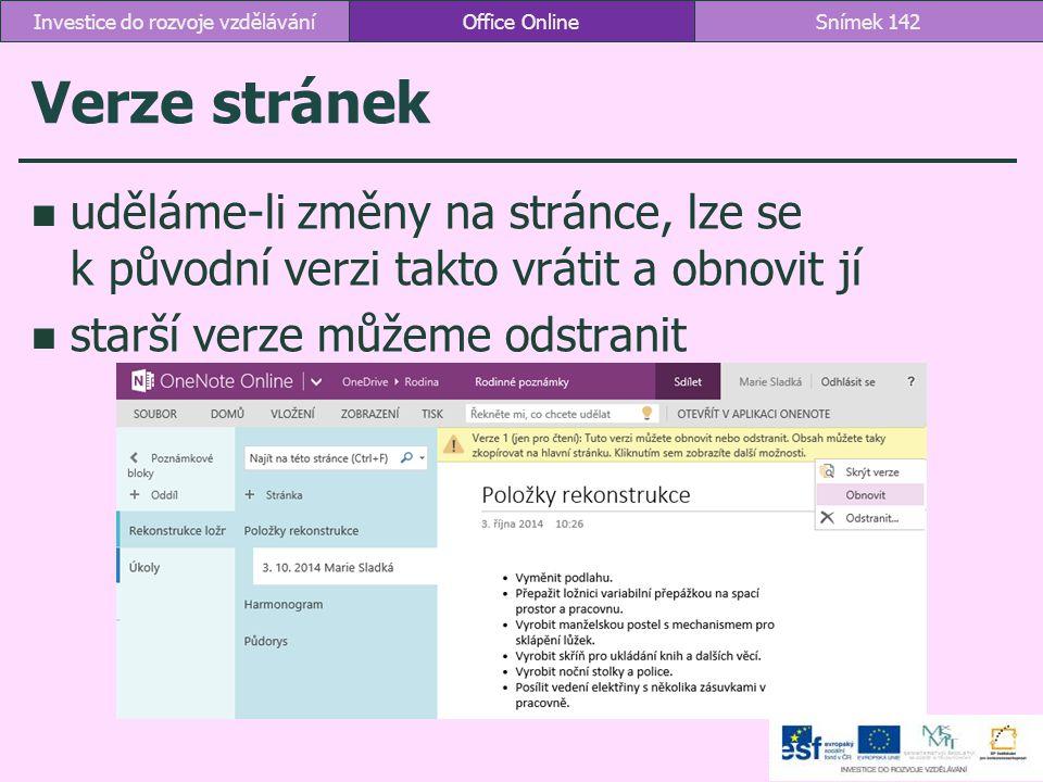 Verze stránek uděláme-li změny na stránce, lze se k původní verzi takto vrátit a obnovit jí starší verze můžeme odstranit Office OnlineSnímek 142Inves