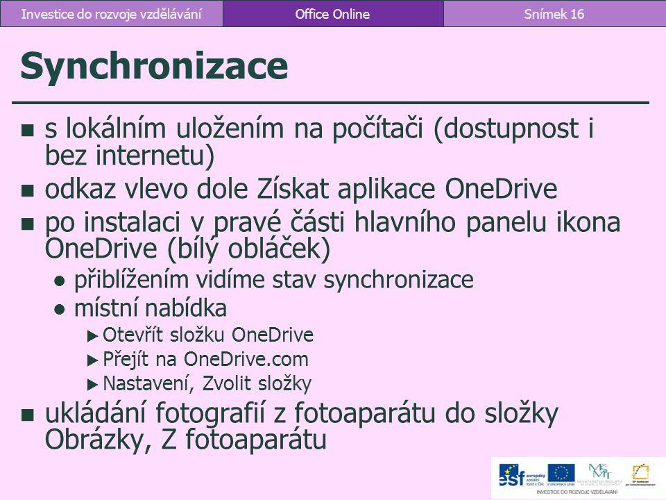 Synchronizace s lokálním uložením na počítači (dostupnost i bez internetu) odkaz vlevo dole Získat aplikace OneDrive po instalaci v pravé části hlavní