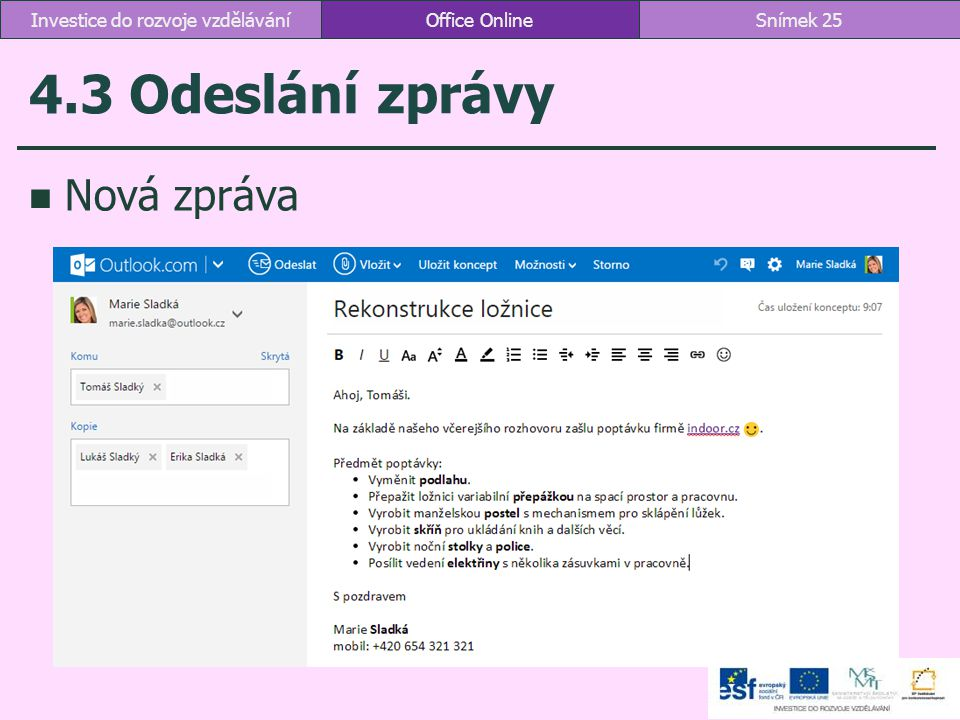 4.3 Odeslání zprávy Nová zpráva Office OnlineSnímek 25Investice do rozvoje vzdělávání