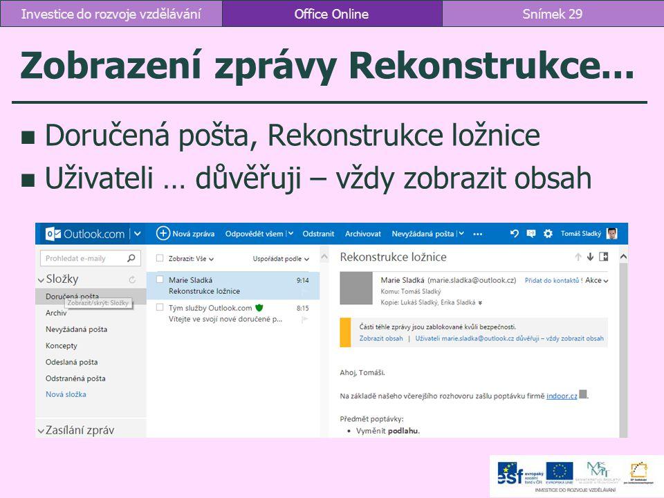 Zobrazení zprávy Rekonstrukce... Doručená pošta, Rekonstrukce ložnice Uživateli … důvěřuji – vždy zobrazit obsah Office OnlineSnímek 29Investice do ro