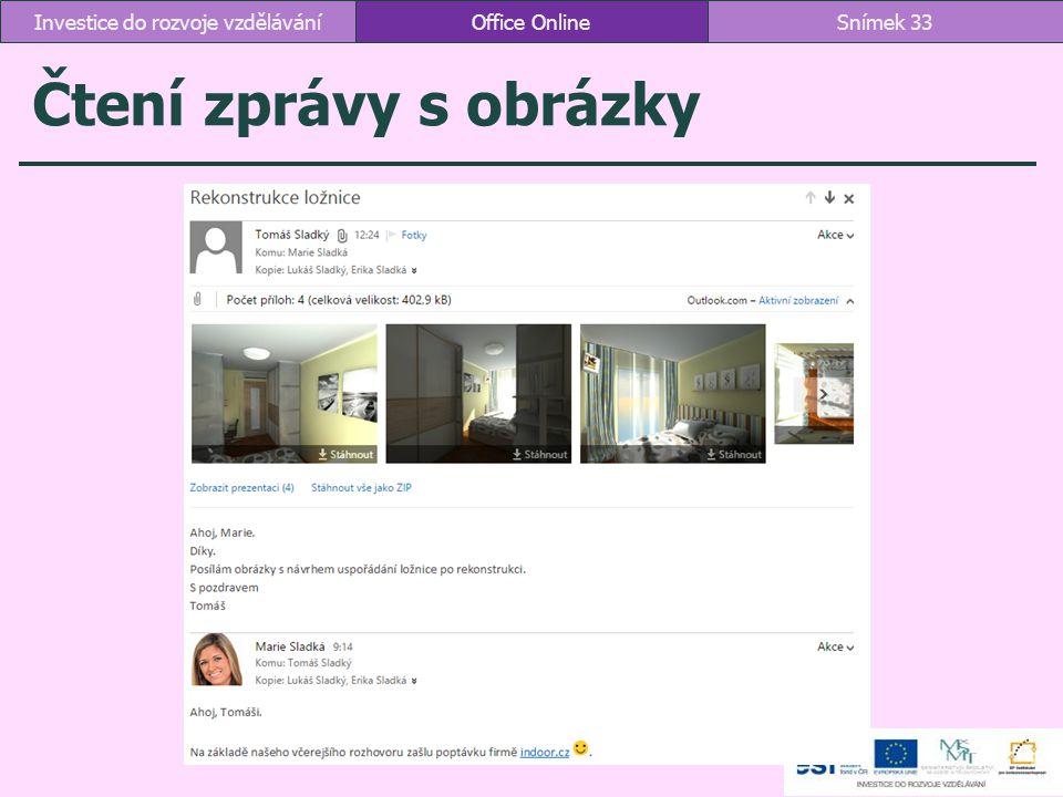 Čtení zprávy s obrázky Office OnlineSnímek 33Investice do rozvoje vzdělávání