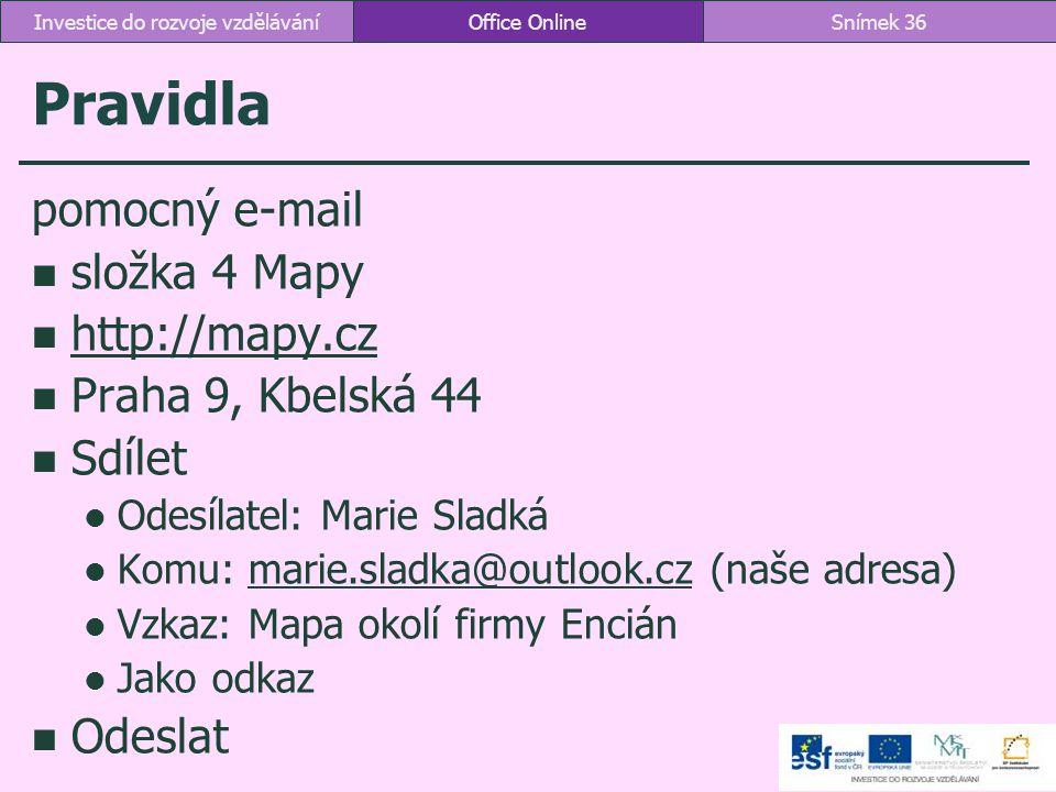 Pravidla pomocný e-mail složka 4 Mapy http://mapy.cz Praha 9, Kbelská 44 Sdílet Odesílatel: Marie Sladká Komu: marie.sladka@outlook.cz (naše adresa)ma