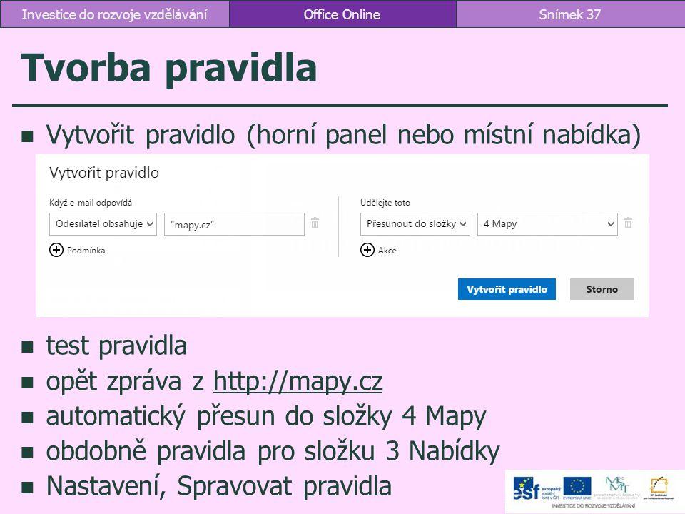 Tvorba pravidla Vytvořit pravidlo (horní panel nebo místní nabídka) test pravidla opět zpráva z http://mapy.czhttp://mapy.cz automatický přesun do slo