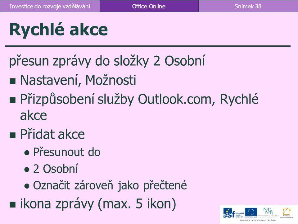 Rychlé akce přesun zprávy do složky 2 Osobní Nastavení, Možnosti Přizpůsobení služby Outlook.com, Rychlé akce Přidat akce Přesunout do 2 Osobní Označi