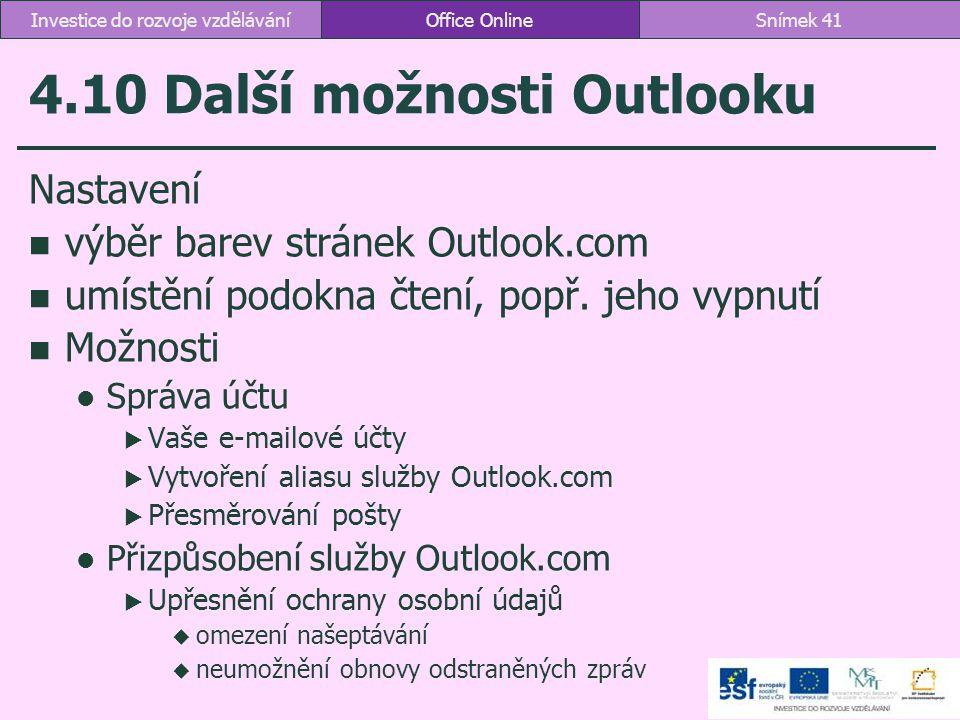 4.10 Další možnosti Outlooku Nastavení výběr barev stránek Outlook.com umístění podokna čtení, popř. jeho vypnutí Možnosti Správa účtu  Vaše e-mailov