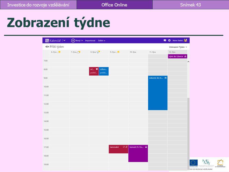 Zobrazení týdne Office OnlineSnímek 43Investice do rozvoje vzdělávání