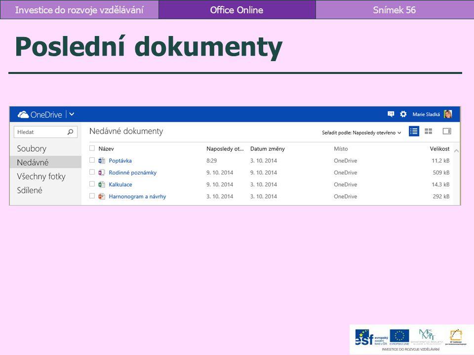 Poslední dokumenty Office OnlineSnímek 56Investice do rozvoje vzdělávání