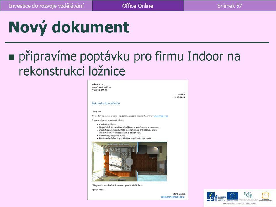 Nový dokument připravíme poptávku pro firmu Indoor na rekonstrukci ložnice Office OnlineSnímek 57Investice do rozvoje vzdělávání