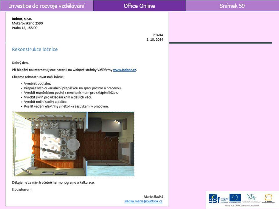 Office OnlineSnímek 59Investice do rozvoje vzdělávání