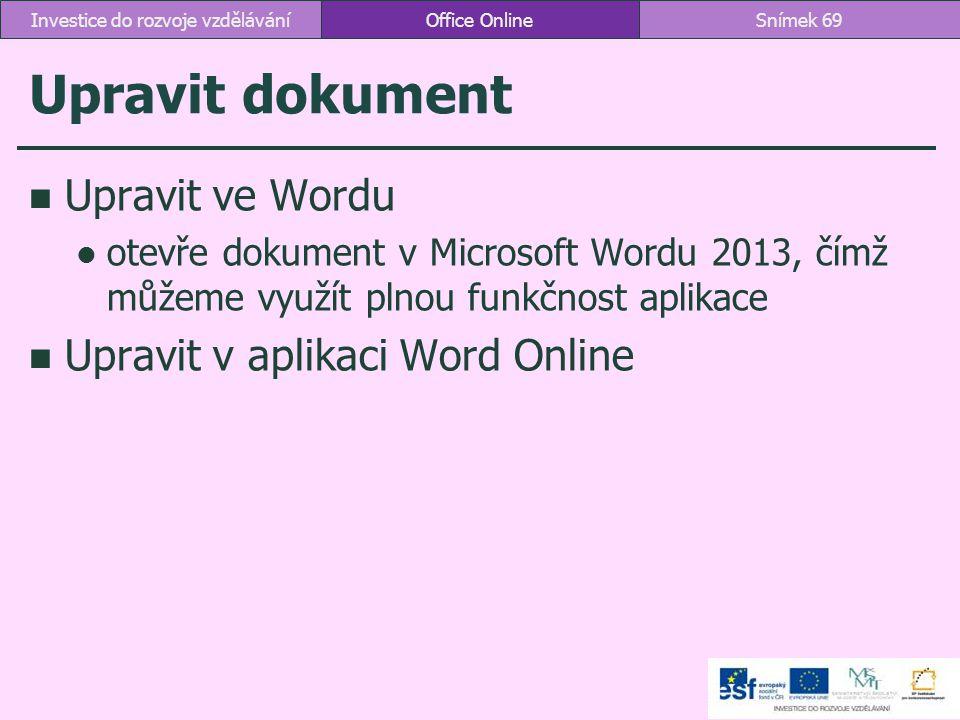 Upravit dokument Upravit ve Wordu otevře dokument v Microsoft Wordu 2013, čímž můžeme využít plnou funkčnost aplikace Upravit v aplikaci Word Online O