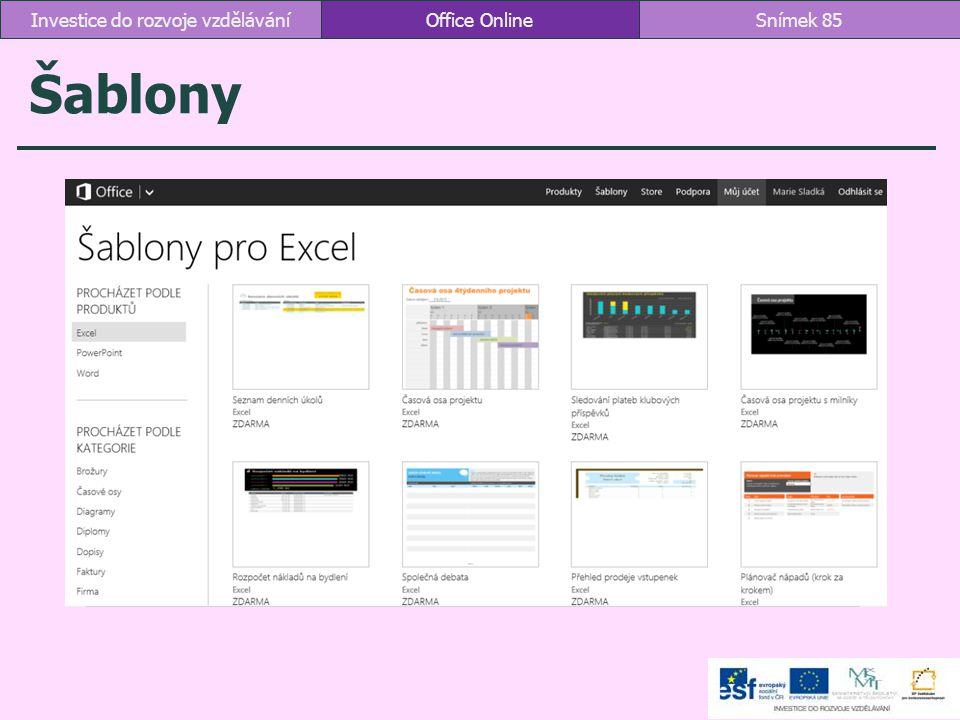 Šablony Office OnlineSnímek 85Investice do rozvoje vzdělávání