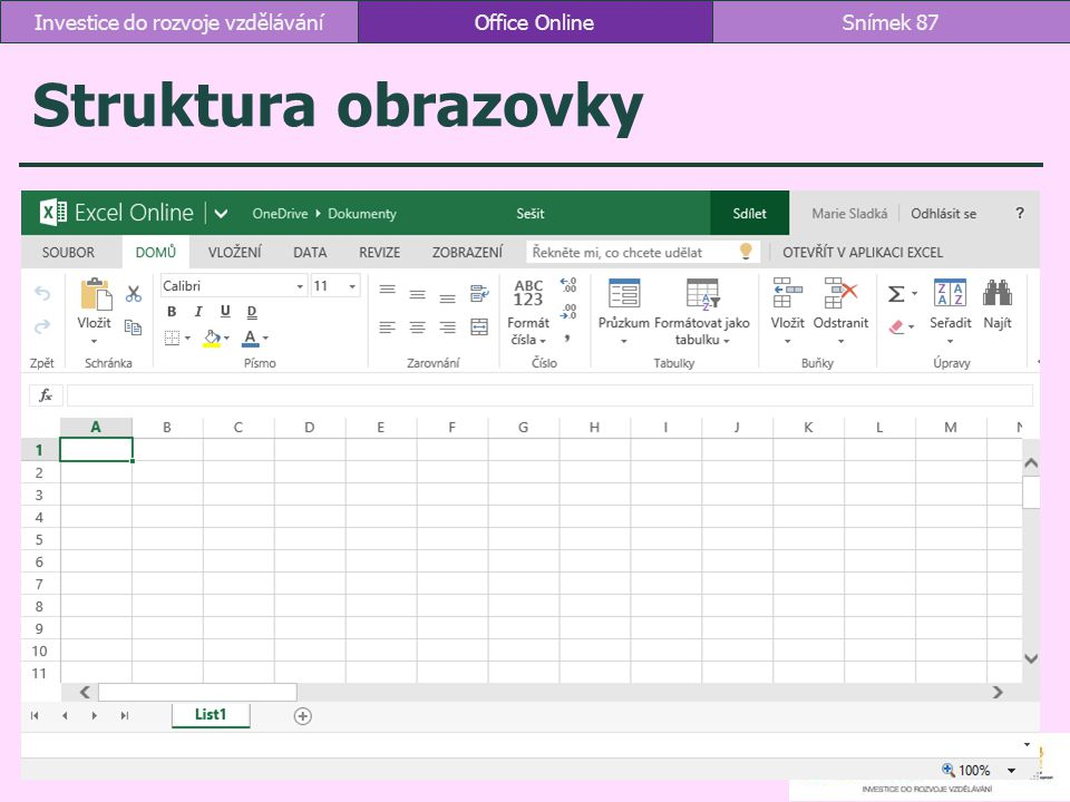 Struktura obrazovky Office OnlineSnímek 87Investice do rozvoje vzdělávání