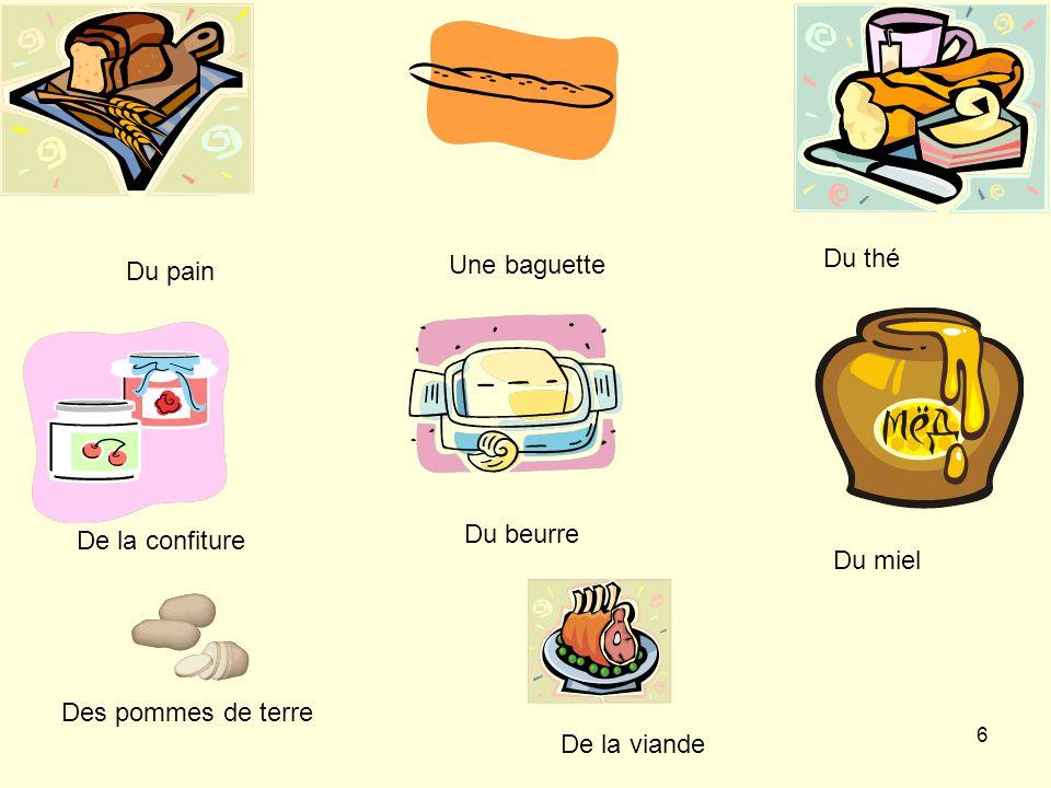 Du pain Une baguette Du thé De la confiture Du beurre Du miel De la viande Des pommes de terre 6
