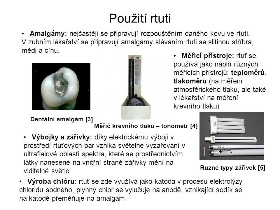 Použití rtuti Amalgámy: nejčastěji se připravují rozpouštěním daného kovu ve rtuti.