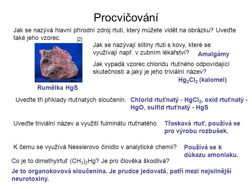 Procvičování Jak se nazývá hlavní přírodní zdroj rtuti, který můžete vidět na obrázku.