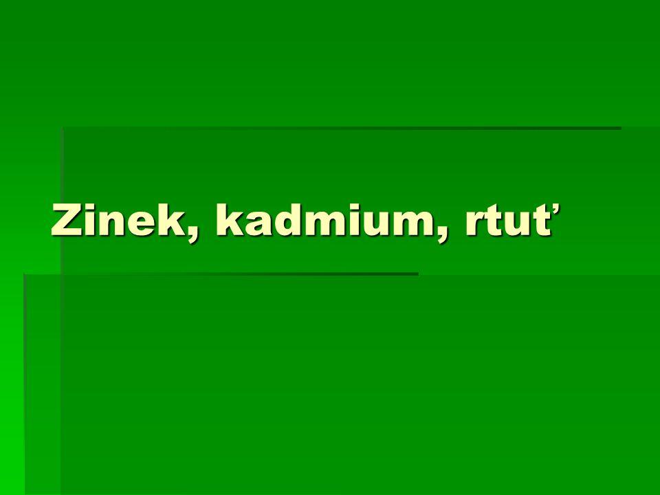 Zinek, kadmium, rtuť