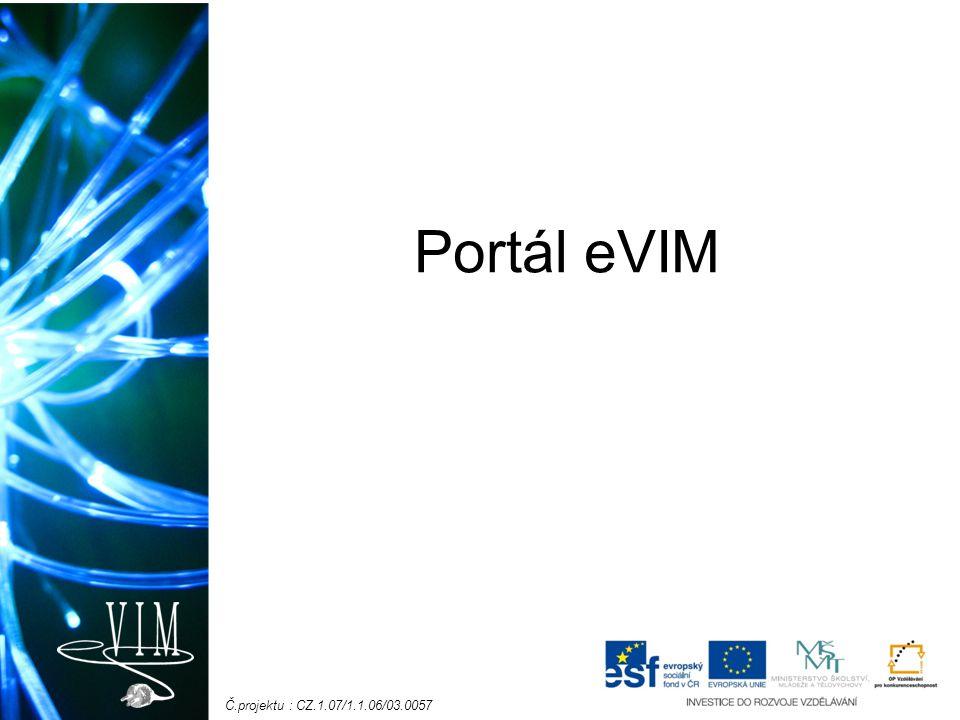 Č.projektu : CZ.1.07/1.1.06/03.0057 Portál eVIM