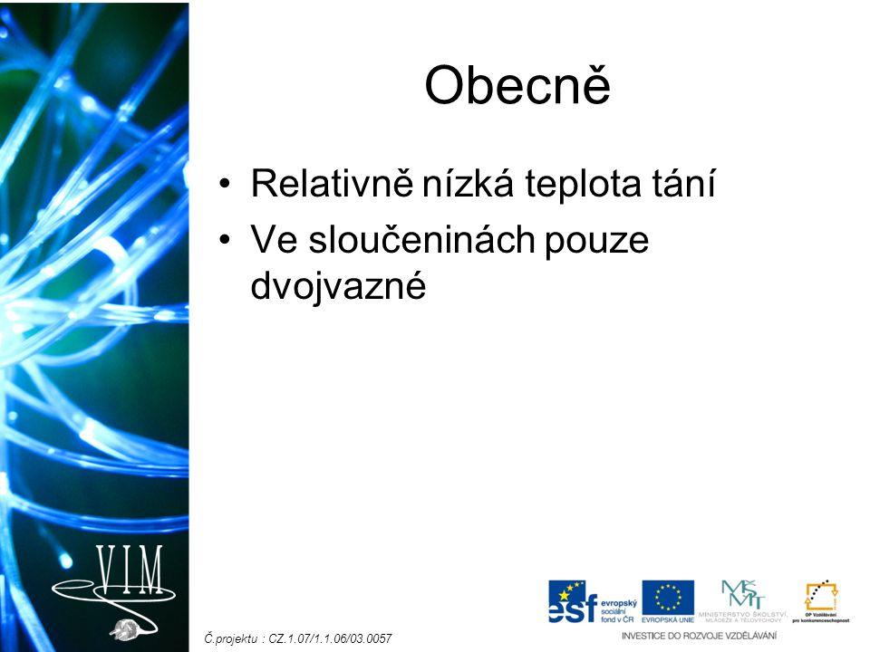 Č.projektu : CZ.1.07/1.1.06/03.0057 Zinek (Zn) Prot.č.:30 E.k.: [Ar] 4s 2 3d 10 modrobílý kovový prvek se silným leskem Měkký, lehce tavitelný hoří jasně svítivým modrozeleným plamenem výroba barviv nezbytný pro správný vývoj organismu Obsažen hlavně v mléku a oříscích