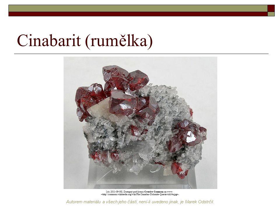 Autorem materiálu a všech jeho částí, není-li uvedeno jinak, je Marek Odstrčil. Cinabarit (rumělka) [cit. 2011-09-08]. Dostupný pod licencí Creative C