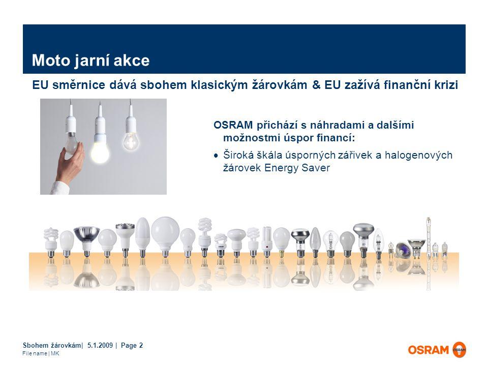 Update 10.12.08 | CL GLS Tr-W | GH září 2009* OSRAM GLS produkty Dopady EUP DIM I směrnice Matné žárovky nahradit CFLi (A) Speciálky Zaváděcí hodnoty pro reflektorky budou stanoveny na konci roku 2009 září 2010září 2011září 2012září 2013září 2014září 2015září 2016 15W 25W 40W 60W 75W 100W 15W 25W 40W 60W 75W 100W 15W 25W 40W 60W 75W 100W 15W 25W 40W 60W 75W 100W Zákaz všech čirých žárovek 15W 25W 40W 60W 75W 100W čiré matné reflektorky speciálky * Všechny zdroje světla en.třídy F a G zakázány od 09/2009