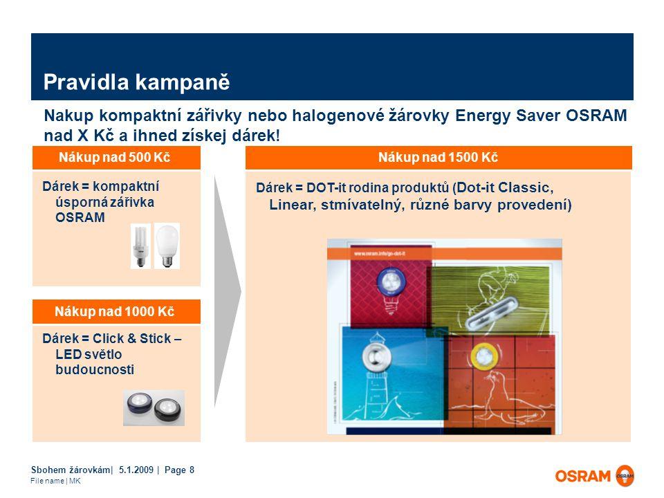 Sbohem žárovkám| 5.1.2009 | Page 8 File name | MK Nakup kompaktní zářivky nebo halogenové žárovky Energy Saver OSRAM nad X Kč a ihned získej dárek.