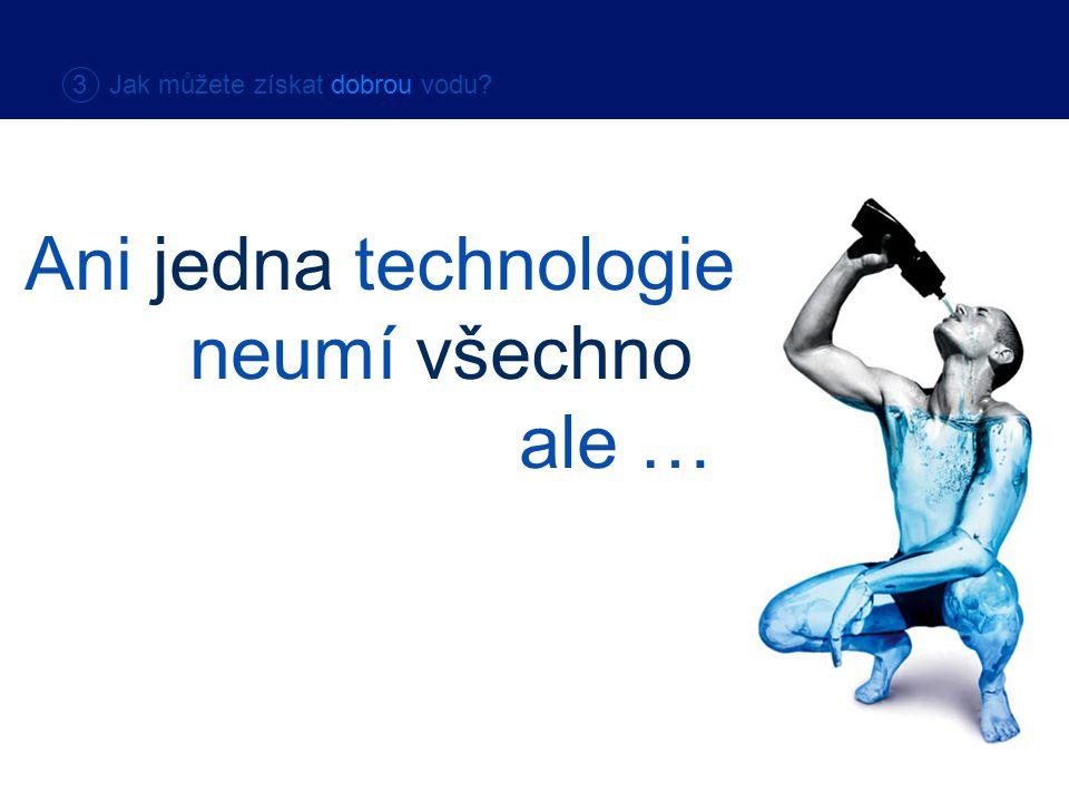 Ani jedna technologie neumí všechno ale …